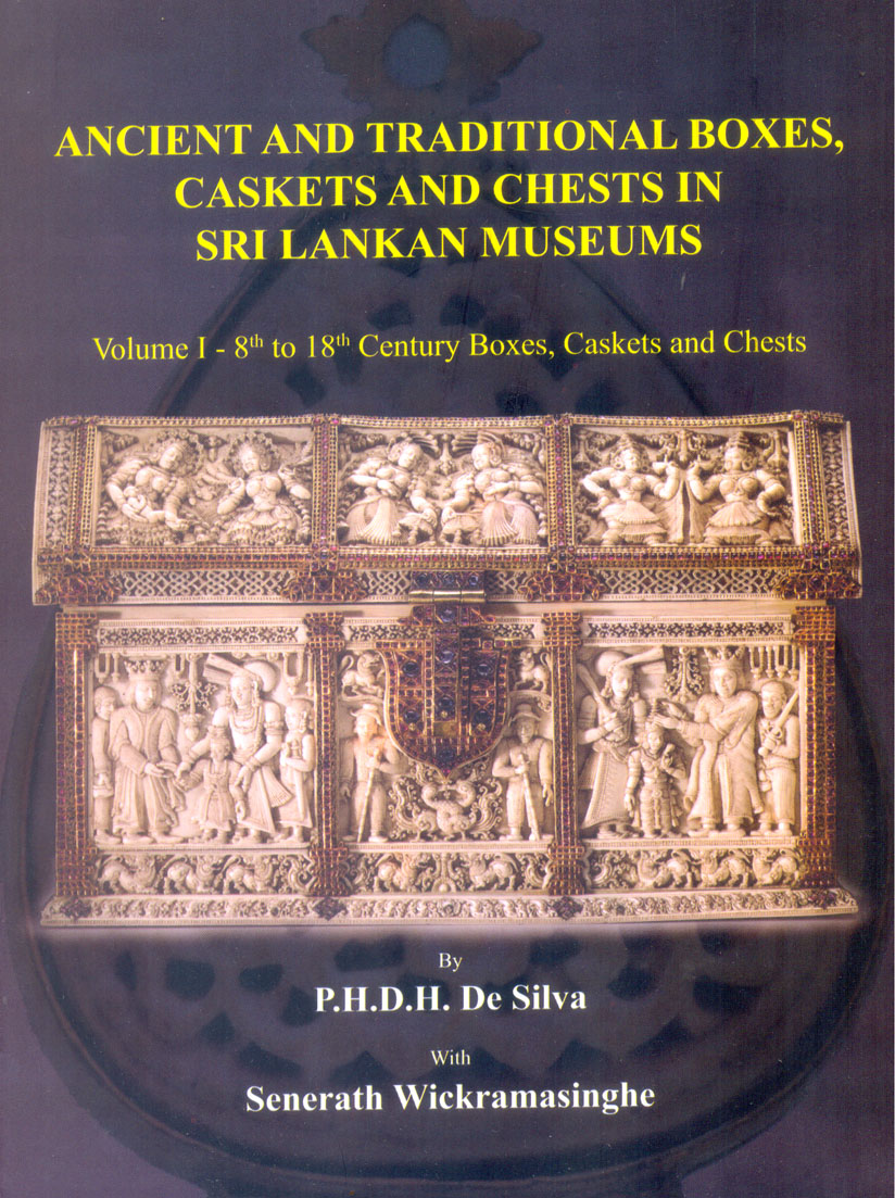 Ancient and Tranditional  Boxes, Caskets and Chests in Sri Lankan Museums Vol -1