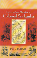 Surveying and Mapping In Colonial Sri Lanka