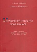 Mistaking politics for governance: The politics of Interim Arrangements in Sri Lanka 2002-2005