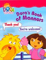 Dora the Explorer  : Dora`s Book of Manners