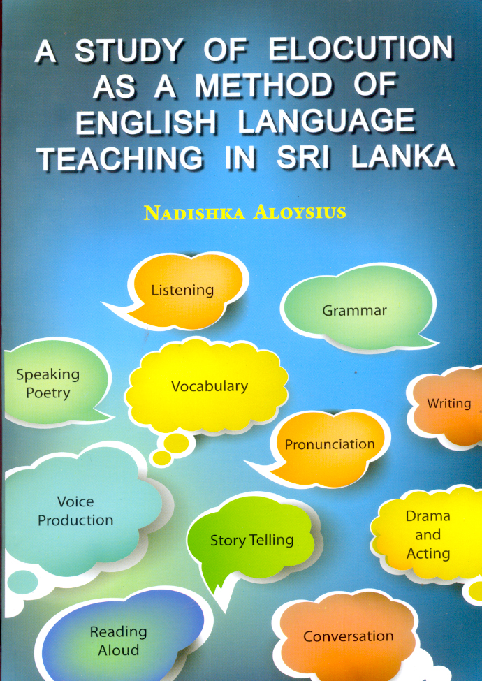 Study Of Elocution As A Method Of English Language Teaching In Sri Lanka