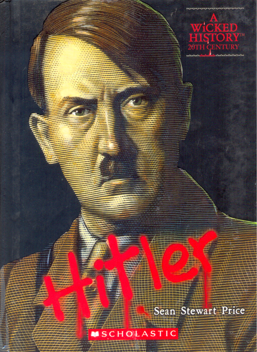 WICKED HISTORY 20TH CENTURY : HITLER